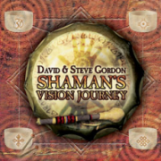 Shaman's Vision Journey - David and Steve Gordon